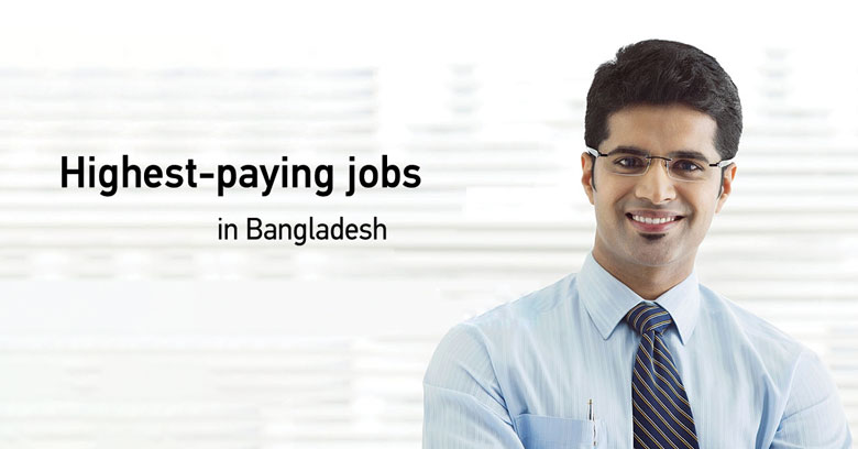 highest-paying jobs in Bangladesh