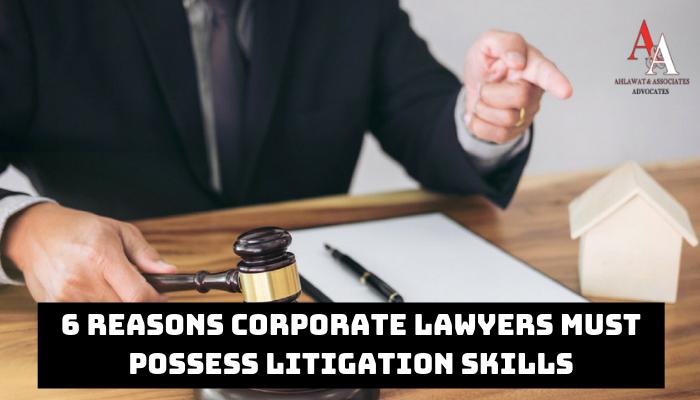 6 Reasons Corporate Lawyers Must Possess Litigation Skills