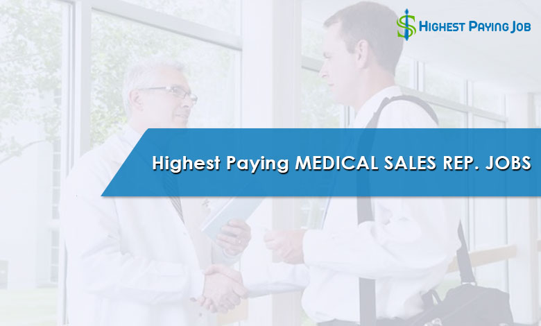 Highest Paying Pharmaceutical and Medical Sales Representative Job