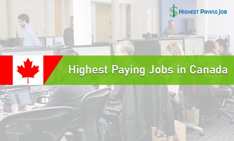 Top 15 Highest Paying Jobs in Canada