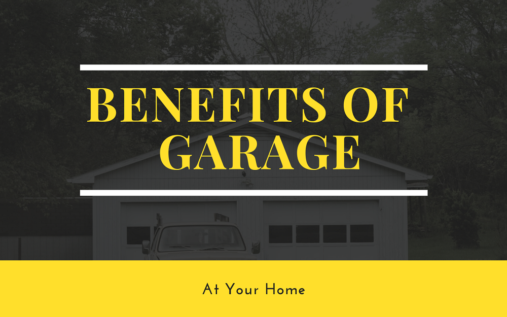 Why You Should Have a Garage at Your Home?