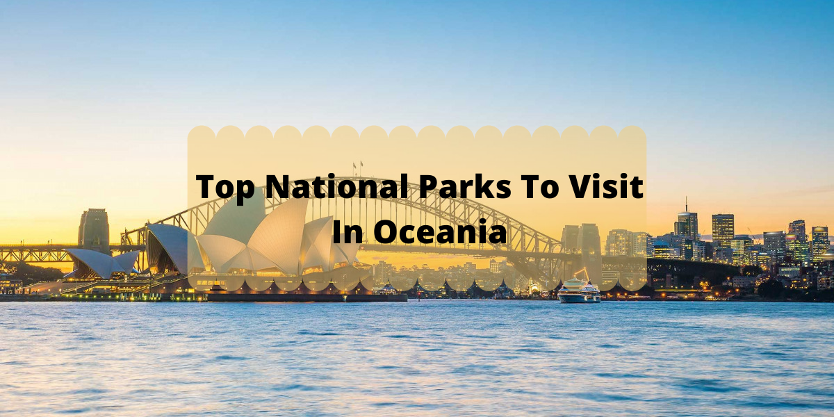 Top National Parks In Oceania