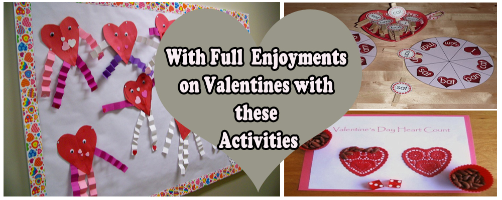 With Full Enjoyments on Valentines with these Activities