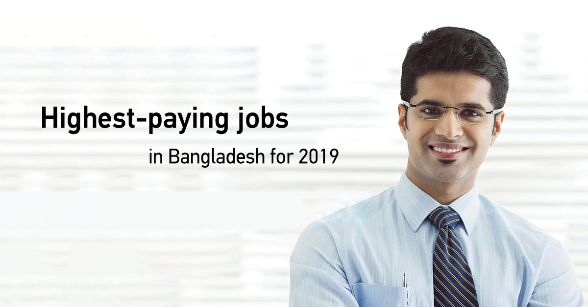 Best High Paying Jobs in Bangladesh for 2019 | Insync Families