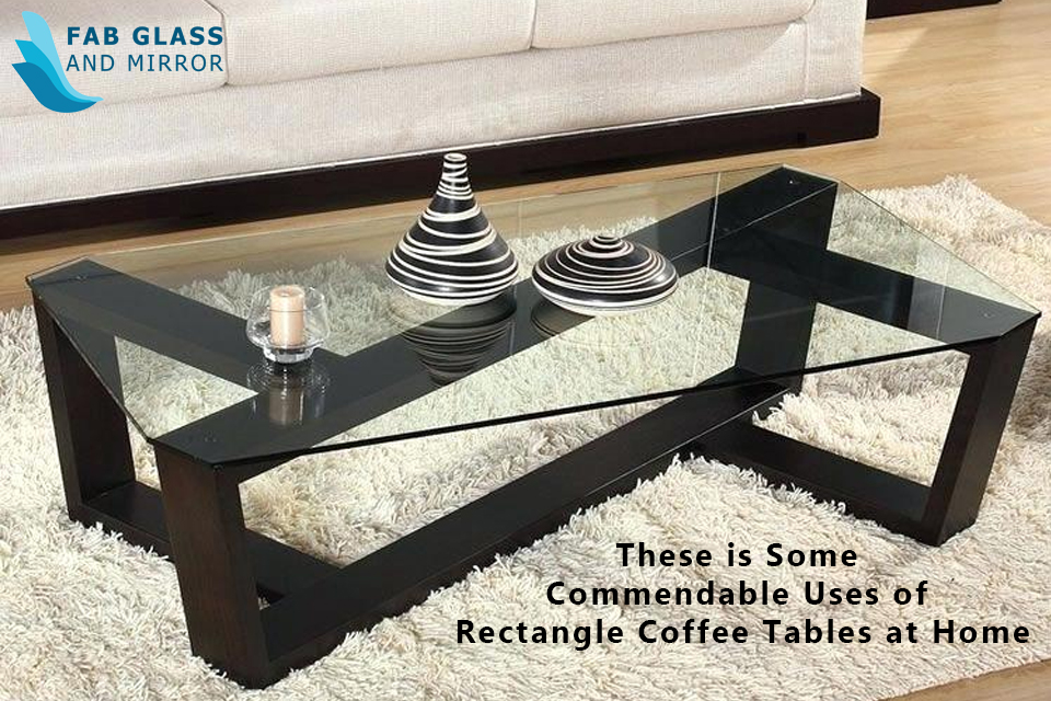 These are Some Commendable Uses of Rectangle Coffee Tables at Home