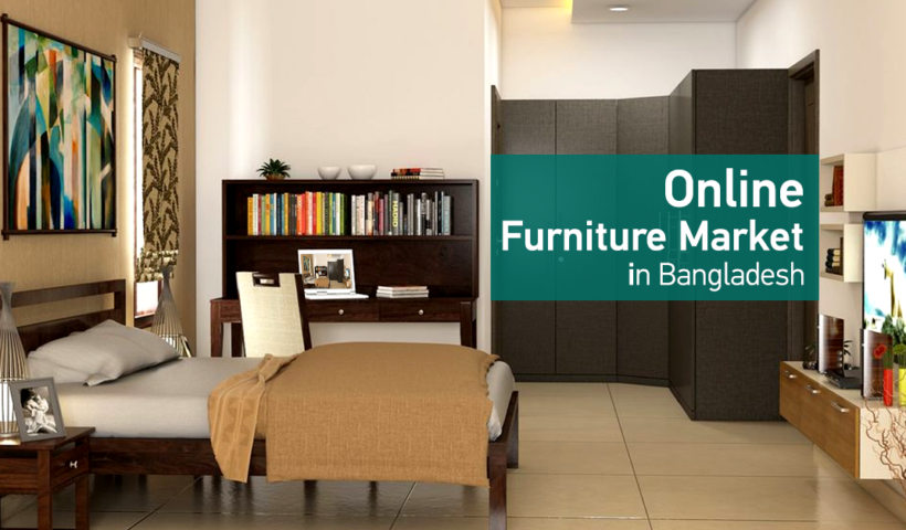 Online Furniture Market in Bangladesh