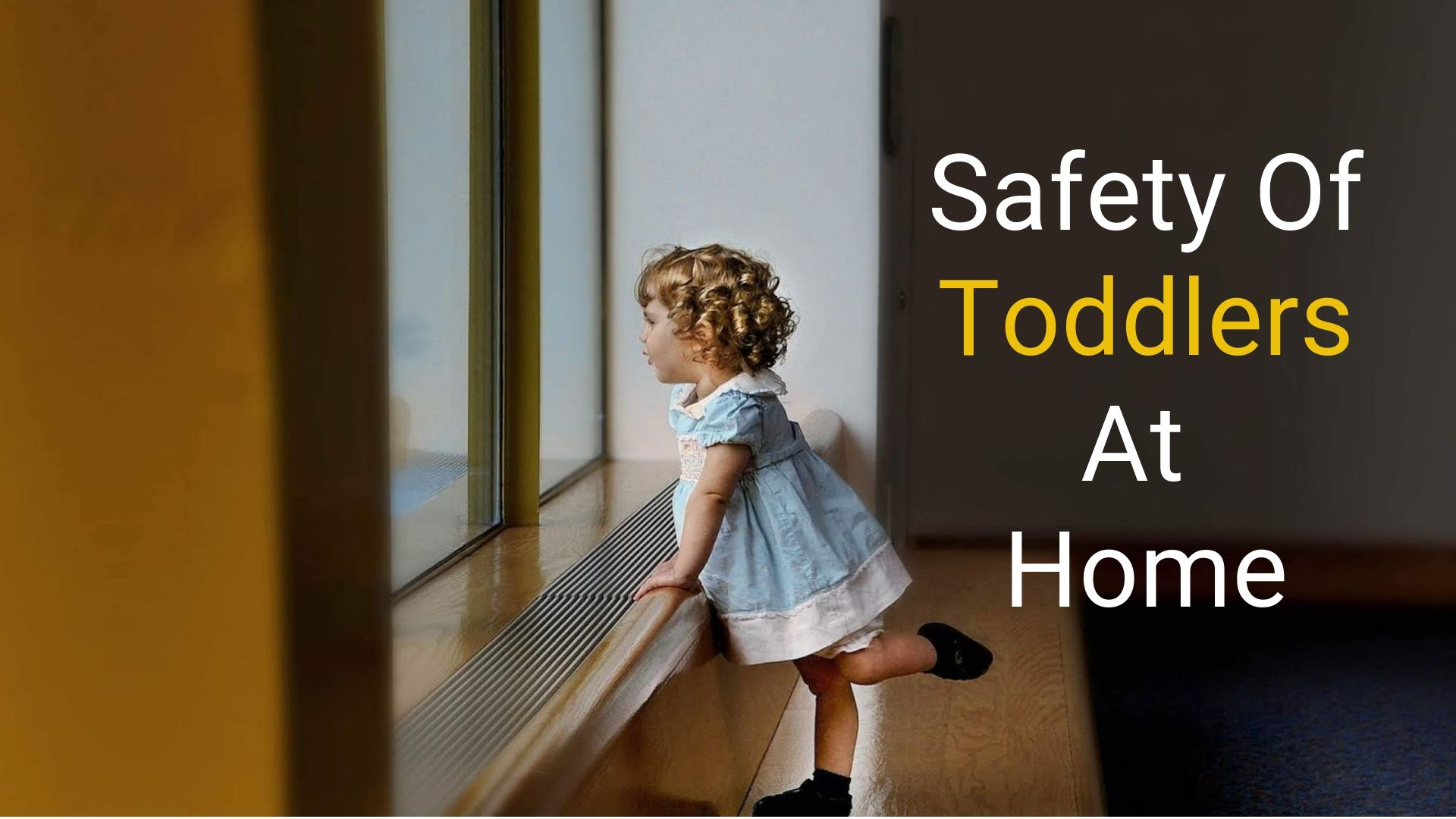 7 Dangerous Situations for Toddlers At Home