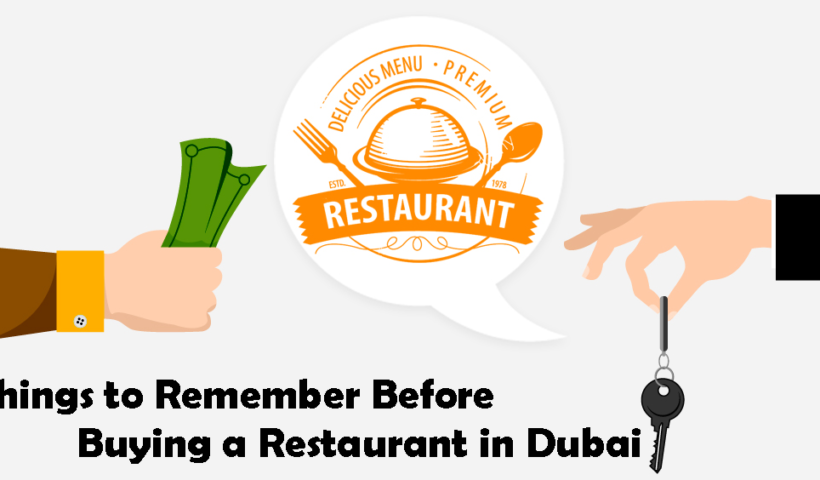 Things to Remember Before Buying a Restaurant in Dubai