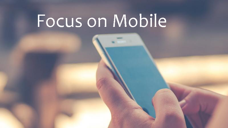 Focus on Mobile