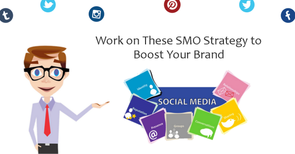 Work on These SMO Strategy to Boost Your Brand