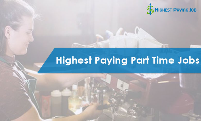 15 Highest Paying Part Time Jobs of This Year