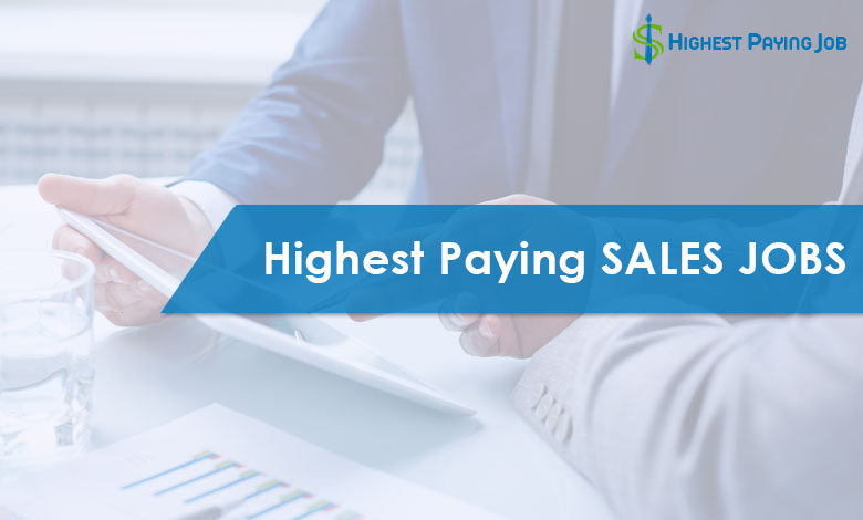 5 Highest Paying Sales Jobs