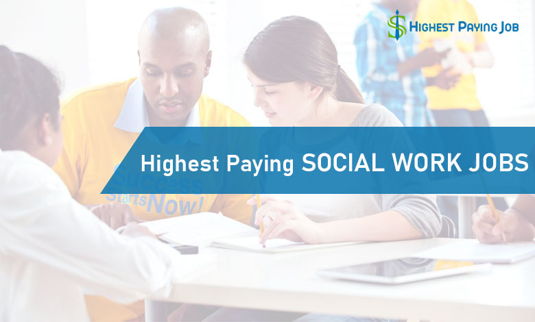Highest Paying Social Work Jobs of This Year