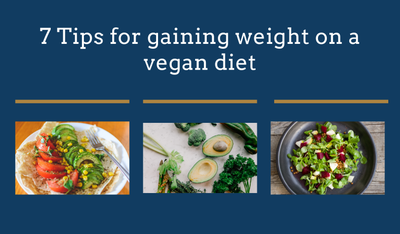 7 Tips for gaining weight on a vegan diet